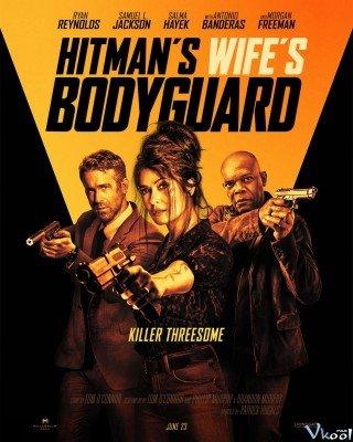 Vệ Sĩ Sát Thủ 2: Nhà Có Nóc (The Hitman's Wife's Bodyguard)