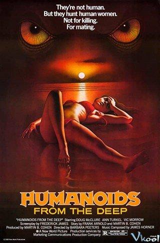 Thủy Quái Cuồng Dâm (Humanoids From The Deep)