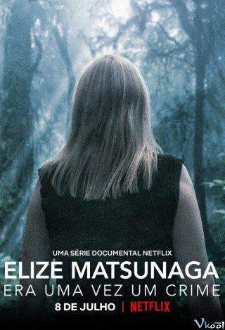 Elize Matsunaga: Tội Ác Ở Sao Paulo (Elize Matsunaga: Once Upon A Crime)