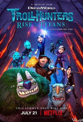 Thợ Săn Yêu Tinh: Titan Trỗi Dậy (Trollhunters: Rise Of The Titans)