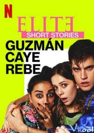 Ưu Tú – Truyện Ngắn: Guzmán Caye Rebe (Elite Short Stories: Guzmán Caye Rebe)