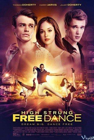 Bước Nhảy Cuồng Nhiệt (High Strung Free Dance)