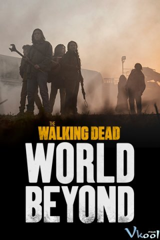 Xác Sống: Tương Lai 1 (The Walking Dead: World Beyond Season 1)