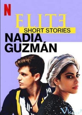 Ưu Tú – Truyện Ngắn: Nadia Guzmán (Elite Short Stories: Nadia Guzmán)