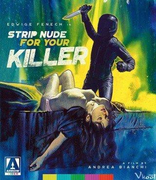 Khỏa Thân Trước Kẻ Thù (Strip Nude For Your Killer)