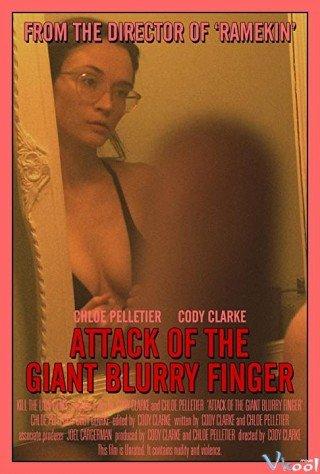 Ngón Tay Vàng (Attack Of The Giant Blurry Finger)
