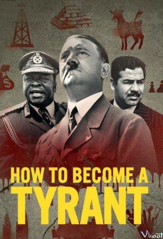 Cách Trở Thành Bạo Chúa (How To Become A Tyrant)