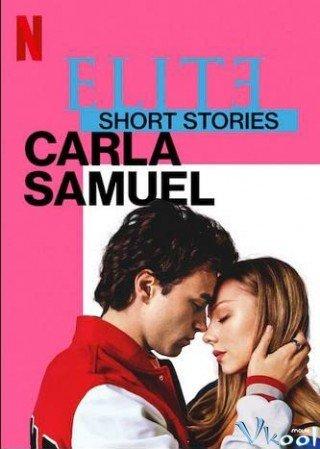 Ưu Tú – Truyện Ngắn: Carla Samuel (Elite Short Stories: Carla Samuel)