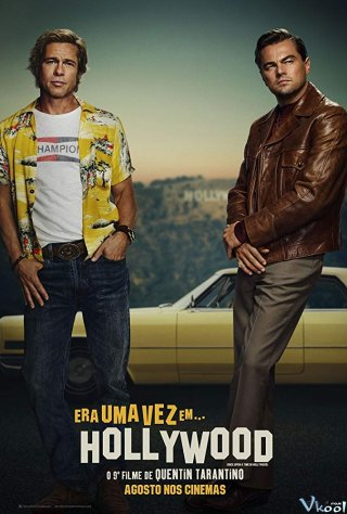 Chuyện Ngày Xưa Ở Hollywood (Once Upon A Time... In Hollywood)